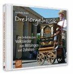 Drehorgelmusik: Die beliebtesten Volkslieder zum Mitsingen und Zuhören, Audio-CD