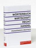 Wörterbuch für Wirtschaft, Recht , Handel Bd. 2. Französisch - Deutsch