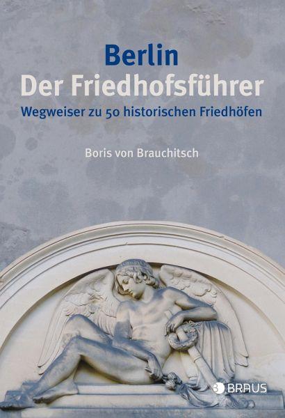 Berlin. Der Friedhofsführer - Brauchitsch, Boris von