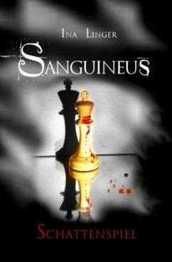 Schattenspiel / Sanguineus Bd.3