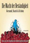 Die Macht der Beständigkeit - Gesund, Stark & Schön