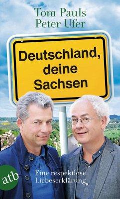 Deutschland, deine Sachsen - Pauls, Tom;Ufer, Peter