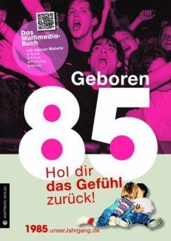 Geboren 1985 - Das Multimedia Buch