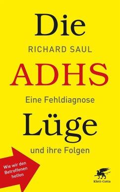 Die ADHS-Lüge - Saul, Richard