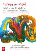Farben im Kopf: Malen und Gestalten mit Menschen mit Demenz