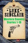 Luke Sinclair: Western Country Stories Bd.1-10 (eBook, ePUB)