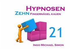 Zehn Hypnosen. Band 21 - Simon, Ingo Michael