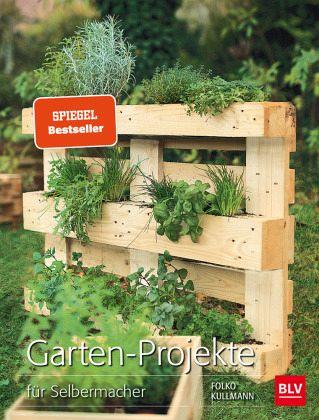 Garten projekte von folko kullmann portofrei bei b bestellen - Paletten gartenregal ...