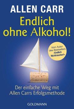 Endlich ohne Alkohol! (eBook, ePUB) - Carr, Allen