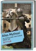 20 populäre Irrtümer über die Ritter / Alles Mythos!