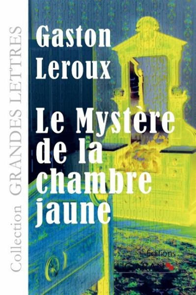 le myst re de la chambre jaune grands caract res von gaston leroux buch. Black Bedroom Furniture Sets. Home Design Ideas