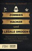 Zombies, Hacker und legale Drogen
