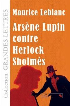 Arsène Lupin contre Herlock Sholmès (grands caractères) - Leblanc, Maurice