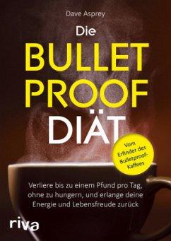 Die Bulletproof-Diät - Asprey, Dave