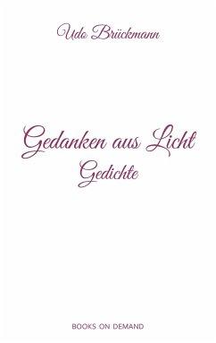 Gedanken aus Licht - Brückmann, Udo
