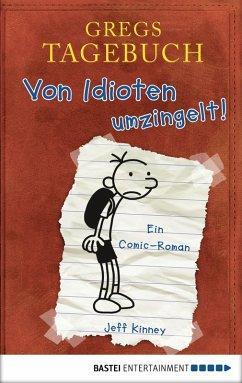 Von Idioten umzingelt! / Gregs Tagebuch Bd.1 (eBook, PDF) - Kinney, Jeff