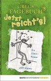 Jetzt reicht's! / Gregs Tagebuch Bd.3 (eBook, PDF)