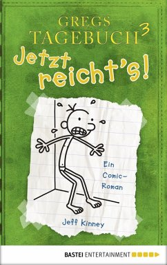 Jetzt reicht's! / Gregs Tagebuch Bd.3 (eBook, PDF) - Kinney, Jeff