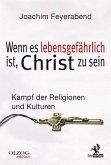 Wenn es lebensgefährlich ist, Christ zu sein (eBook, ePUB)