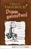 Dumm gelaufen! / Gregs Tagebuch Bd.7 (eBook, PDF)