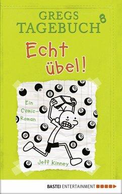 Echt übel! / Gregs Tagebuch Bd.8 (eBook, PDF)