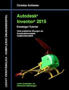 Autodesk Inventor 2015 - Einsteiger-Tutorial Hubschrauber (eBook, ePUB) - Schlieder, Christian