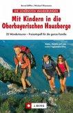 Mit Kindern in die Oberbayerischen Hausberge (Mängelexemplar)