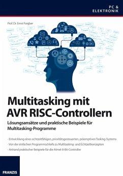 Multitasking mit AVR RISC-Controllern (eBook, PDF) - Forgber, Ernst