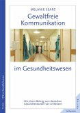 Gewaltfreie Kommunikation im Gesundheitswesen (eBook, PDF)