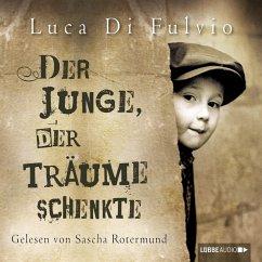 Der Junge, der Träume schenkte (MP3-Download) - Di Fulvio, Luca