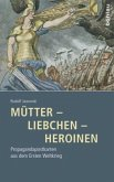 Mütter - Liebchen - Heroinen