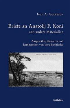 Briefe an Anatolij Koni und andere Materialien - Goncarov, Ivan A.