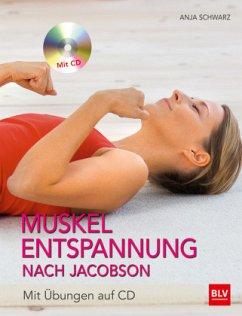 Muskelentspannung nach Jacobson - Schwarz, Aljoscha A.; Schwarz, Anja