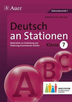 Deutsch an Stationen, Klasse 7 Inklusion - Kurzius-Beuster, Babett