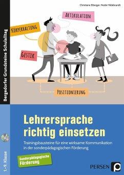 Lehrersprache richtig einsetzen - Eiberger, Christiane; Hildebrandt, Heide