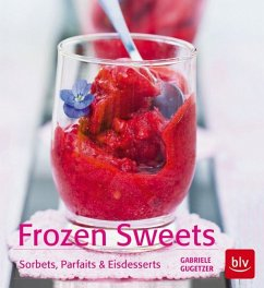 Frozen Sweets. Köstliche Eisdesserts - Gugetzer, Gabriele