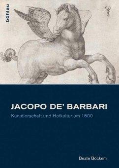 Jacopo de' Barbari - Böckem, Beate