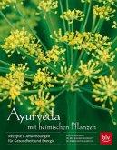 Ayurveda mit heimischen Pflanzen