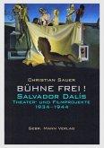 Bühne frei! Salvador Dalís Theater- und Filmprojekte 1934-1944
