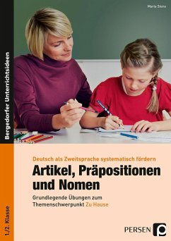 Artikel, Präpositionen & Nomen - Mein Zuhause 1/2 - Stens, Maria
