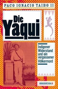 Die Yaqui - Taibo, Paco Ignacio II