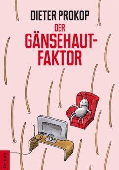 Der Gänsehaut-Faktor - Prokop, Dieter