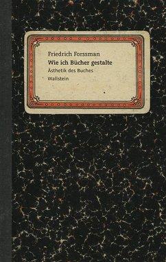 Wie ich Bücher gestalte - Forssman, Friedrich