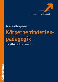 Körperbehindertenpädagogik (eBook, ePUB) - Lelgemann, Reinhard