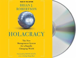 Holacracy: The New Management System for a Rapidly Changing World - Robertson, Brian J.