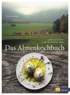 Das Almenkochbuch - Flegel, Cordula