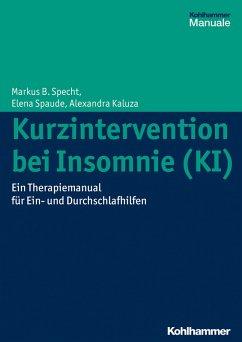 Kurzintervention bei Insomnie (KI) (eBook, PDF) - Specht, Markus B.; Spaude, Elena; Kaluza, Alexandra