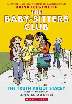 The Truth about Stacey (the Baby-Sitters Club Graphic Novel #2): A Graphix Book: Full-Color Edition