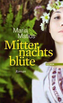 Mitternachtsblüte - Matios, Maria