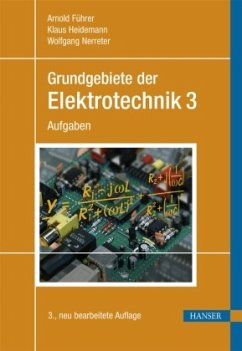 Grundgebiete der Elektrotechnik 03. Aufgaben - Führer, Arnold;Heidemann, Klaus;Nerreter, Wolfgang Führer, Arnold;Heidemann, Klaus;Nerreter, Wolfgang